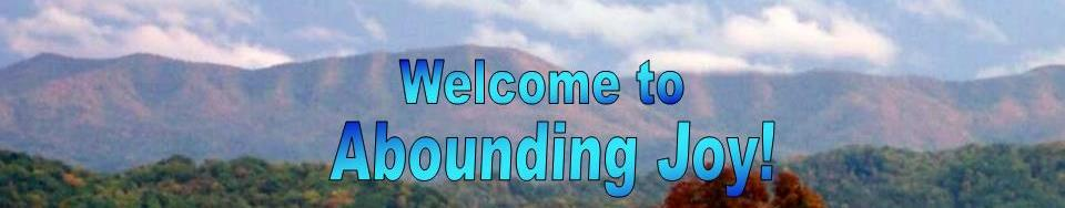 Welcome to Abounding Joy!